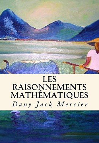 Les raisonnements mathématiques (Dossiers mathématiques t. 7)