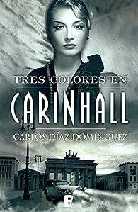 Tres colores en Carinhall par  Carlos Díaz Domínguez