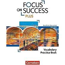 Focus on Success PLUS - Berufliche Oberschule: FOS/BOS: B1/B2: 11./12. Jahrgangsstufe - Vocabulary Practice Book