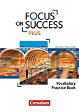 Focus on Success PLUS - Berufliche Oberschule: FOS/BOS: B1/B2: 11./12. Jg. - Vocabulary Practice Book