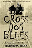 CROSS DOG BLUES: Book One of A Great Long Story to Tell (English Edition)