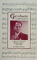 A Gershwin Companion: A Critical Inventory & Discography, 1916-1984