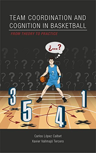 Team coordination and cognition in basketball. From theory to practice (English Edition) Xavier Basketball