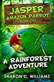 A Rainforest Adventure (Jasper - Amazon Parrot Book 1) (English Edition)
