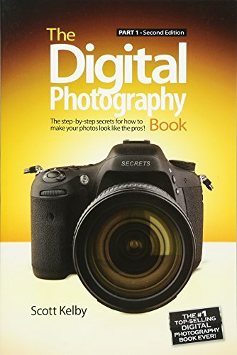 The Digital Photography Book: Part 1 por Scott Kelby