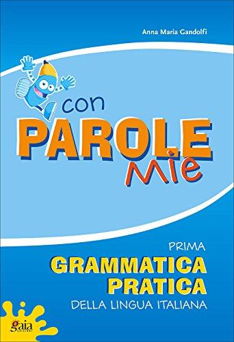 Con parole mie. Prima grammatica pratica della lingua italiana. Per la Scuola elementare