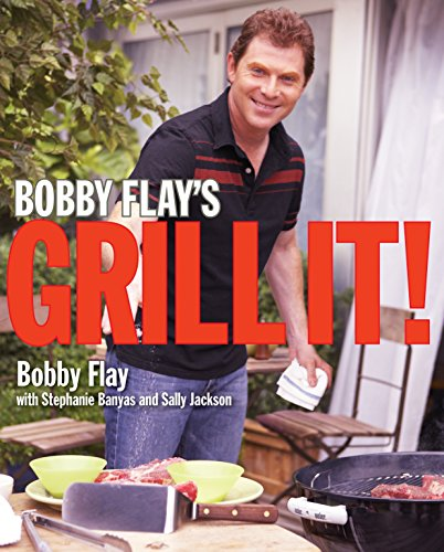 Bobby Flay's Grill It!: A Cookbook