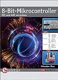 8-Bit-Mikrocontroller: PIC und AVR verstehen