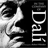 In the Company of Dali: The Photographs of Robert Whitaker by Trevor Legate (2007-03-01)