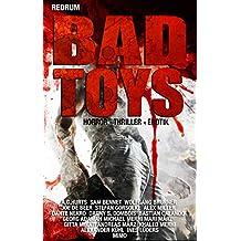 BAD TOYS: THRILLER - HORROR - EXTREM - HARDCORE - SHORT STORYS
