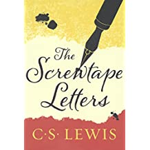 The Screwtape Letters: With Screwtape Proposes a Toast