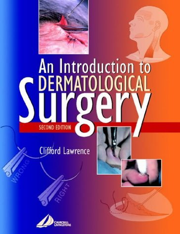 An Introduction to Dermatological Surgery by Clifford M. Lawrence MD FRCP (2002-07-18)