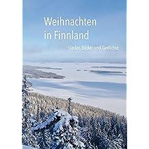 Weihnachten in Finnland: Lieder, Bilder und Gedichte. zweisprachig finnisch – deutsch