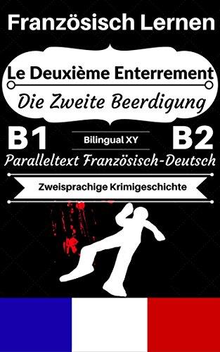 [Französisch Lernen] Le Deuxième Enterrement — Die Zweite Beerdigung [Zweisprachige Krimigeschichte]: Paralleltext Französisch —  Deutsch (Französisch ... Zweisprachige Geschichten) (English Edition)