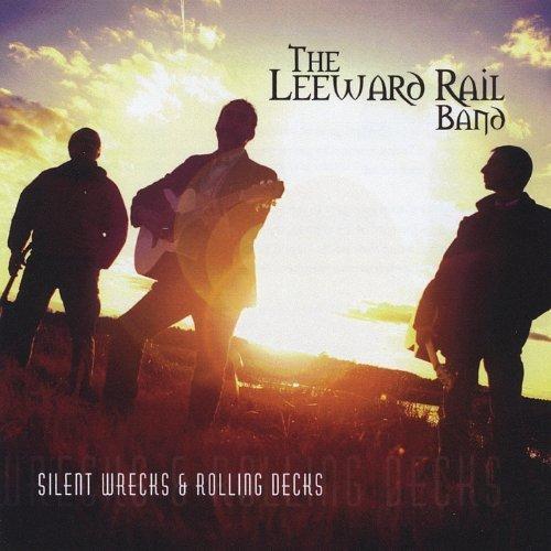 Silent Wrecks & Rolling Decks by Leeward Rail Band -