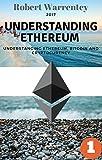 UNDERSTANDING ETHEREUM 2017: Understanging Ethereum, Bitcoin and Cryptocurency