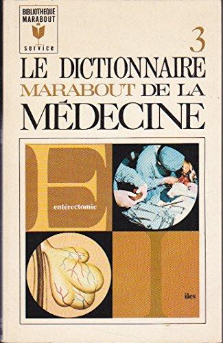 Le dictionnaire marabout de la médecine T 3
