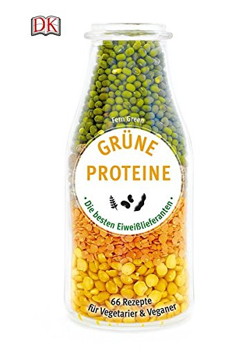Preisvergleich Produktbild Grüne Proteine: Die besten Eiweißlieferanten. 66 Rezepte für Vegetarier & Veganer