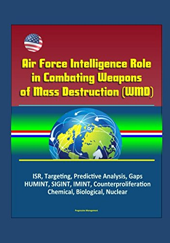 air-force-intelligence-role-in-combating-weapons-of-mass-destruction-wmd-isr-targeting-predictive-an