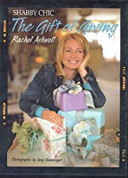 Shabby Chic the Gift of Giving by Rachel Ashwell (2001-12-24)