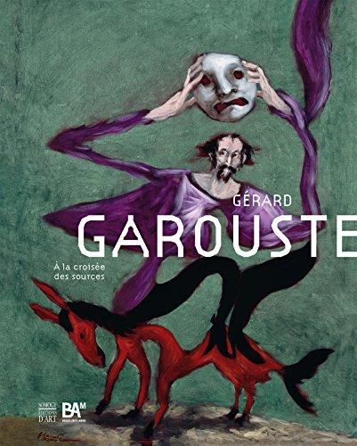 Gérard Garouste : A la croisée des sources