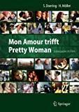 Mon Amour trifft Pretty Woman: Liebespaare im Film