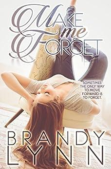 Make Me Forget by [Lynn, Brandy]