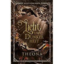 Licht und Dunkelheit: Theona (German Edition)
