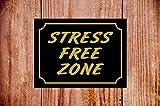 Stress Free Zone 9379 Schild, langlebig, wetterfest, ideales Geburtstags-Weihnachtsgeschenk Selbstklebendes Vinyl A4 20cm x 30cm (approx 8