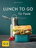 Lunch to go für Faule (GU Themenkochbuch)