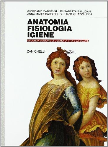 L'uomo: la vita e la salute. Anatomia, fisiologia e igiene. Per gli Ist. Professionali