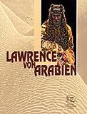 Lawrence von Arabien: Genese eines Mythos -
