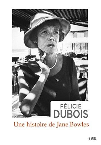 Une Histoire De Jane Bowles [Pdf/ePub] eBook