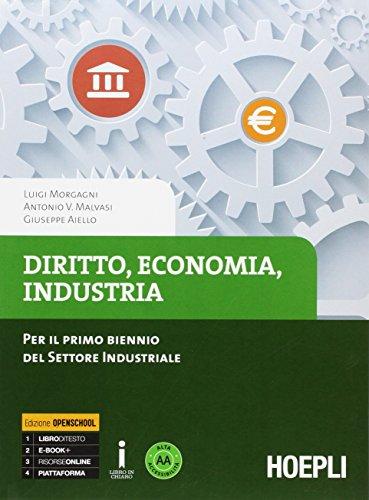 Diritto economia industria. Per il primo bienno delle Scuole superiori. Con e-book. Con espansione online