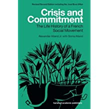 Crisis and Commitment: the Life History of a French Social Movement
