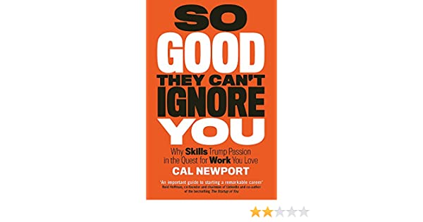 Amazon.fr - So Good They Can\'t Ignore You - Cal Newport - Livres