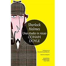 Sherlock Holmes. Uno studio in rosso (eNewton Classici) (Italian Edition)