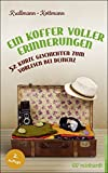 Ein Koffer voller Erinnerungen: 52 kurze Geschichten zum Vorlesen bei Demenz - Peter Krallmann, Uta Kottmann