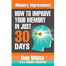 Memory Improvement:  How To Improve Your Memory In Just 30 Days (English Edition)