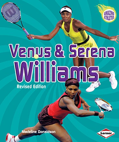 Venus & Serena Williams, 3rd Edition (Amazing Athletes)