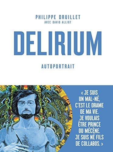 Delirium : Autoportrait par Philippe Druillet, David Alliot