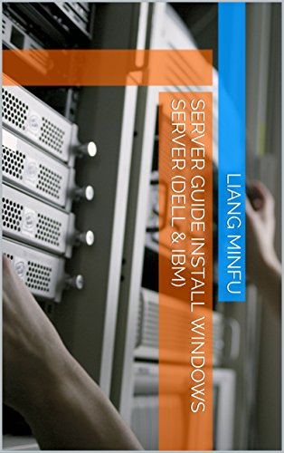 Server Guide Install Windows Server (Dell & IBM) (English Edition)