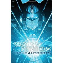 Transformers: Rise of Optimus Prime (The Transformers)