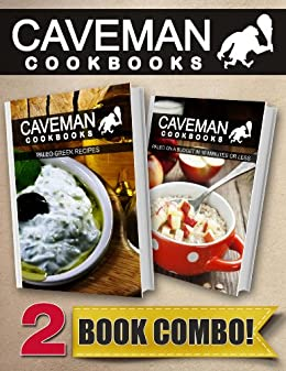 Paleo Greek Recipes and Paleo On A Budget In 10 Minutes Or Less: 2 Book Combo (Caveman Cookbooks) (English Edition) von [Anottacelli, Angela]