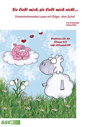 Sie liebt mich, sie liebt mich nicht... Sinnentnehmendes Lesen mit Edgar, dem Schaf (inkl. Hörspiel-CD) -