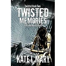 Twisted Memories: A Broken World Novel