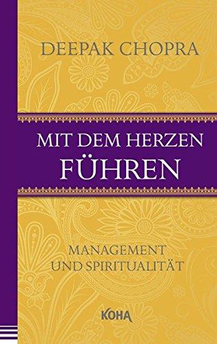 Mit dem Herzen führen - Management und Spiritualität