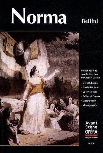 L'Avant-Scène Opéra, N° 236 : Norma