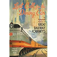 Last Call for the Dining Car: The Daily Telegraph Book of Great Railway Journeys (Telegraph Books)