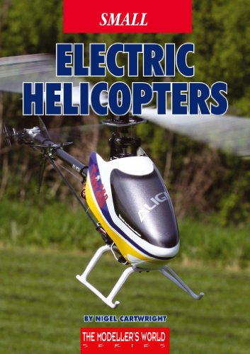 Small Electric Helicopters (The Modelers World Series) (English Edition)